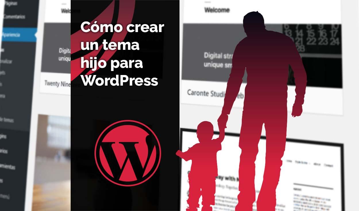 Cómo crear un tema hijo para WordPress