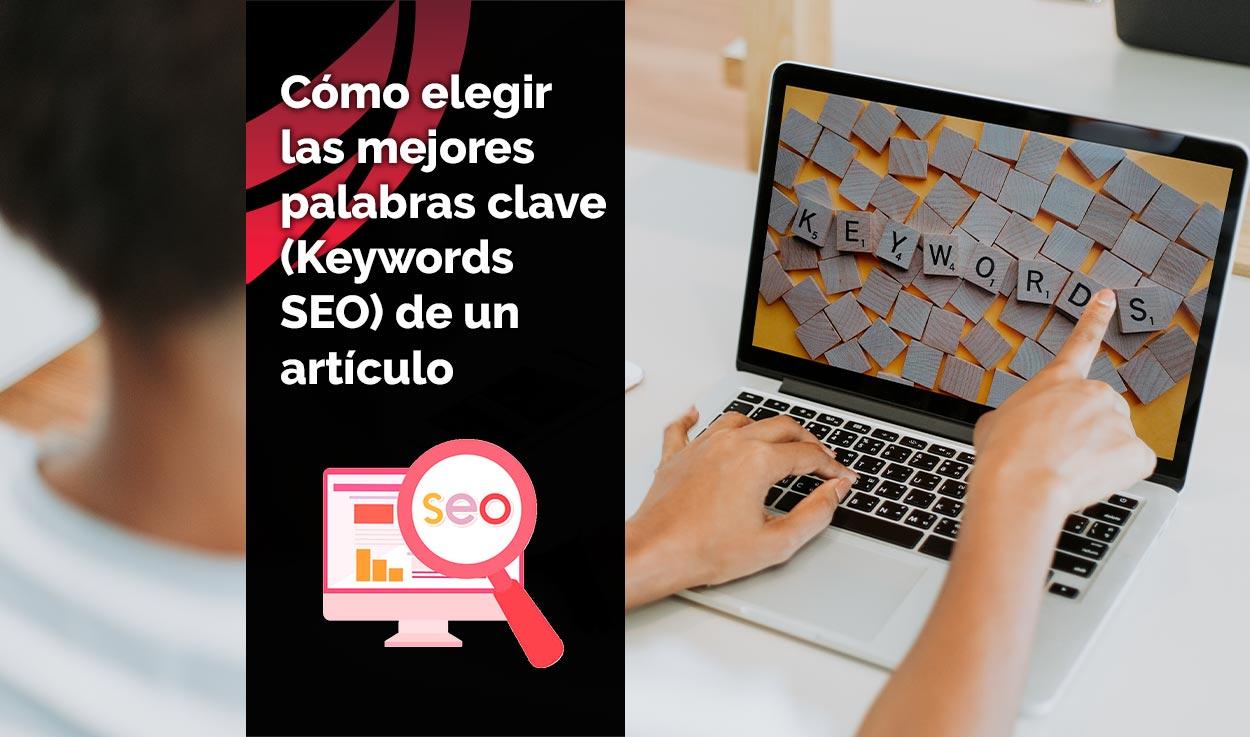 Cómo elegir las mejores palabras clave (Keywords SEO) de un artículo