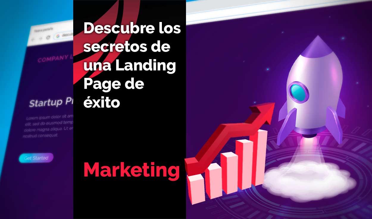 Descubre los secretos de una Landing Page de éxito