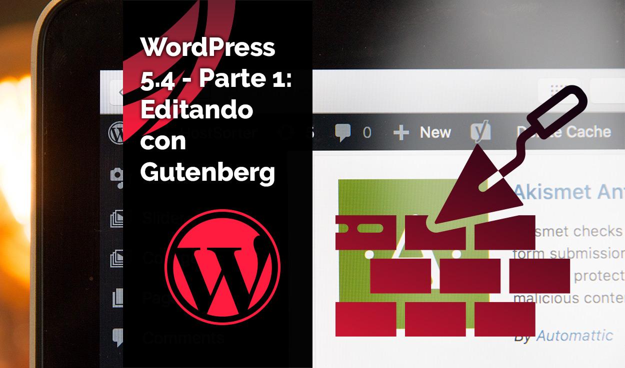 WordPress 5.4 – Parte 2: Editar con Gutenberg