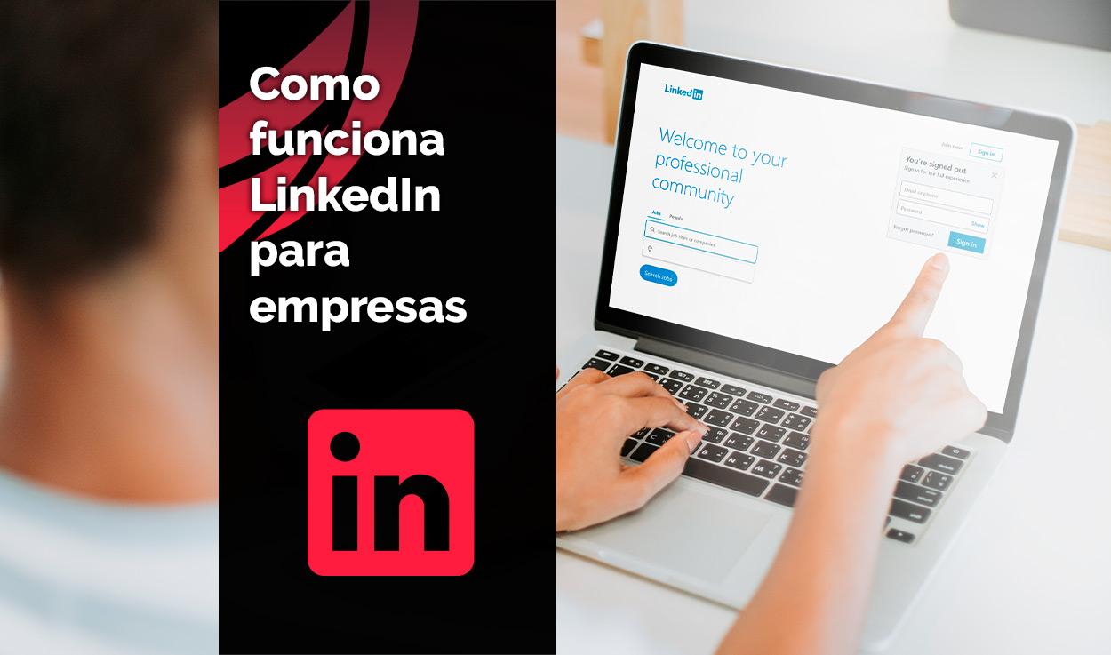 ¿Cómo funciona LinkedIn para empresas? Guía LinkedIn 2020