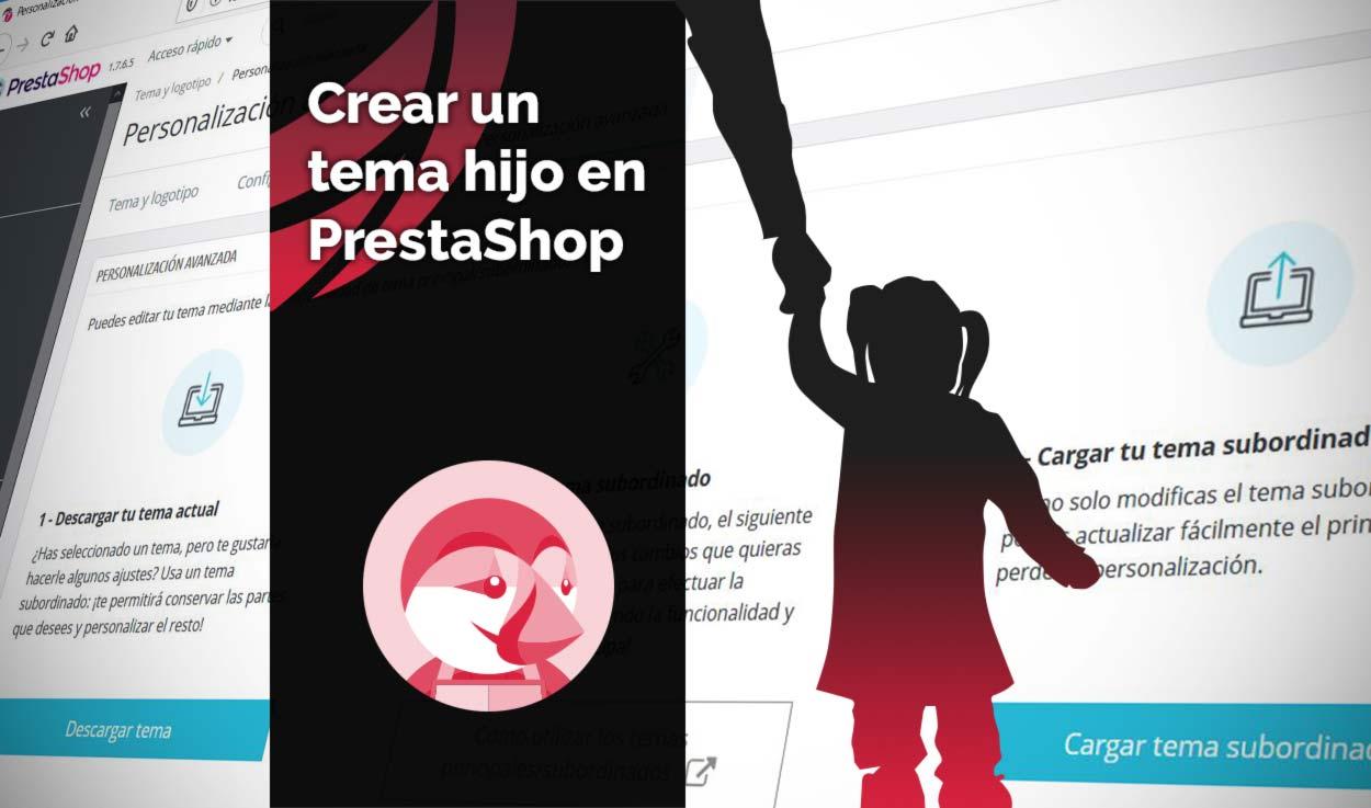 Crear un tema hijo en Prestashop