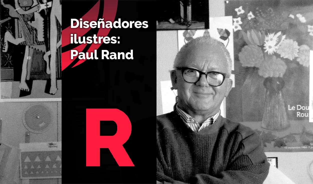 Diseñadores ilustres: Paul Rand