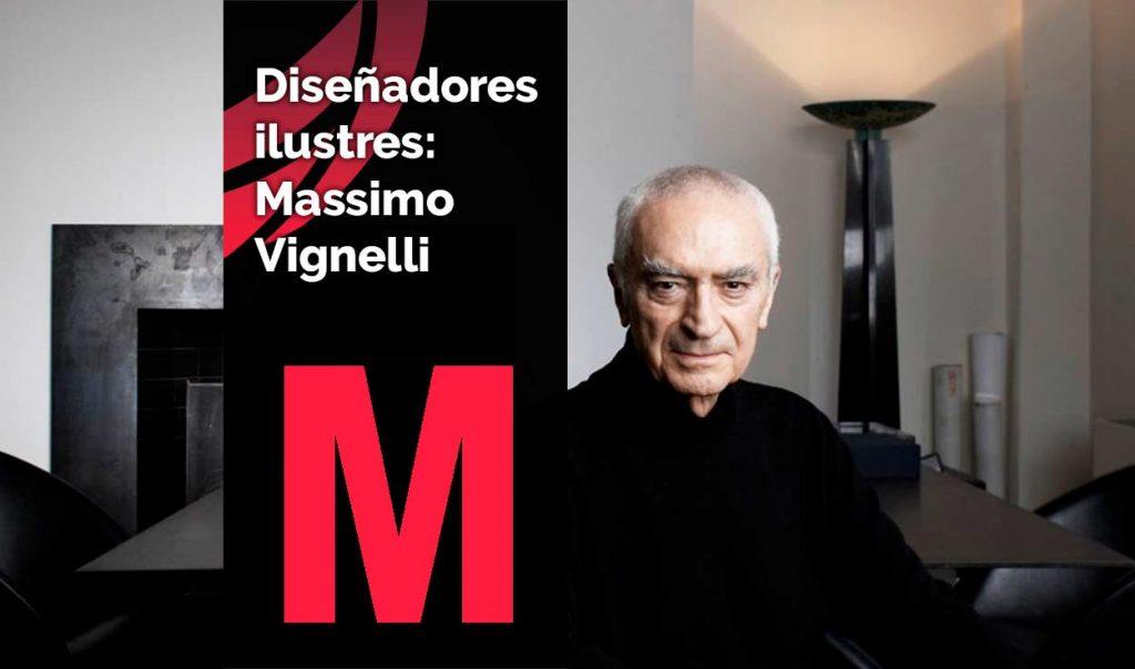 Diseñadores ilustres: Massimo Vignelli. Conoce más acerca de un referente del diseño gráfico mundial.