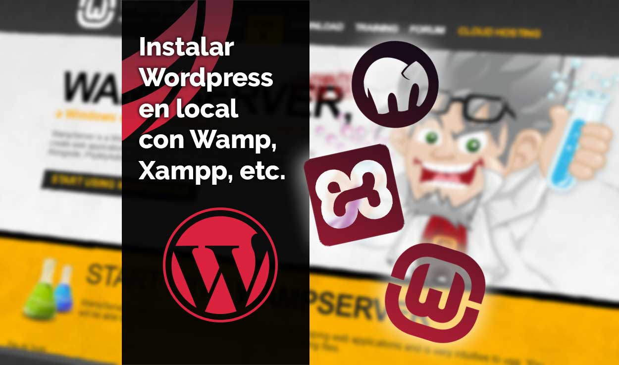 Cómo instalar WordPress en local con Wamp, Xampp, etc.