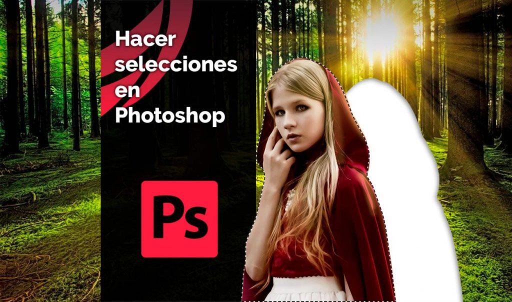 Curso Photoshop - Hacer Selecciones