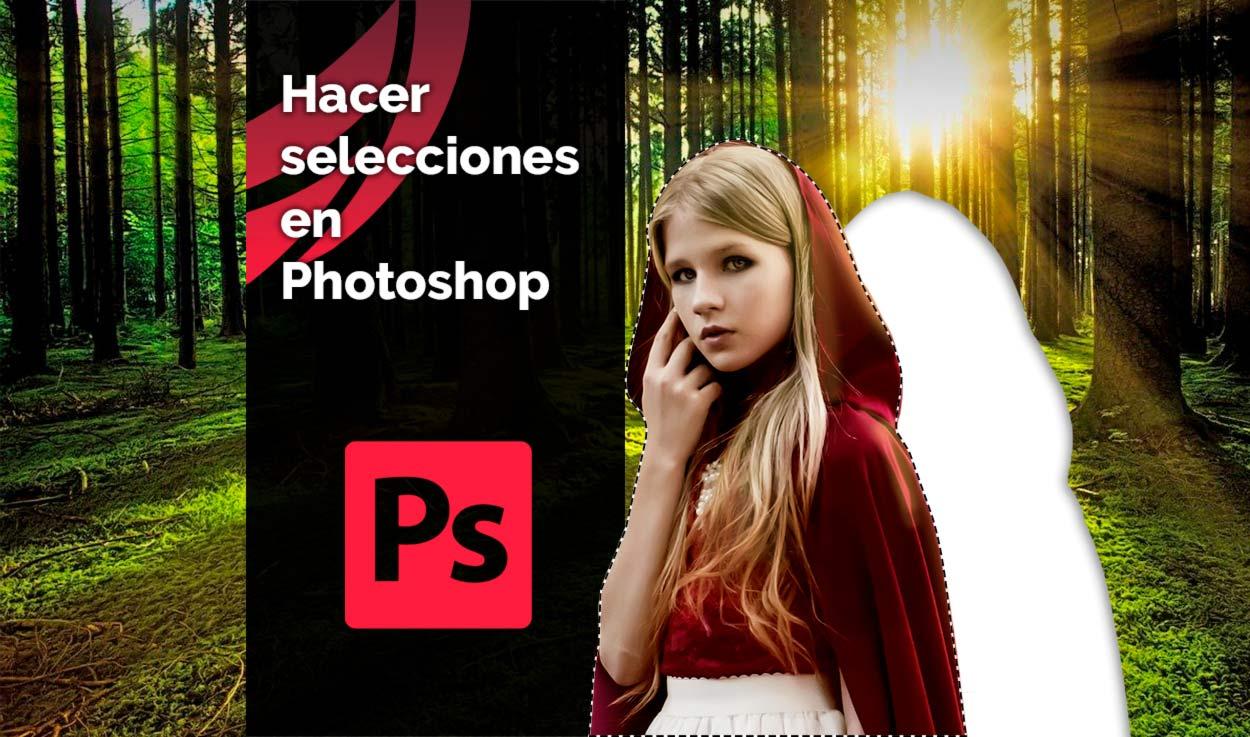 Herramientas para hacer selecciones en Photoshop