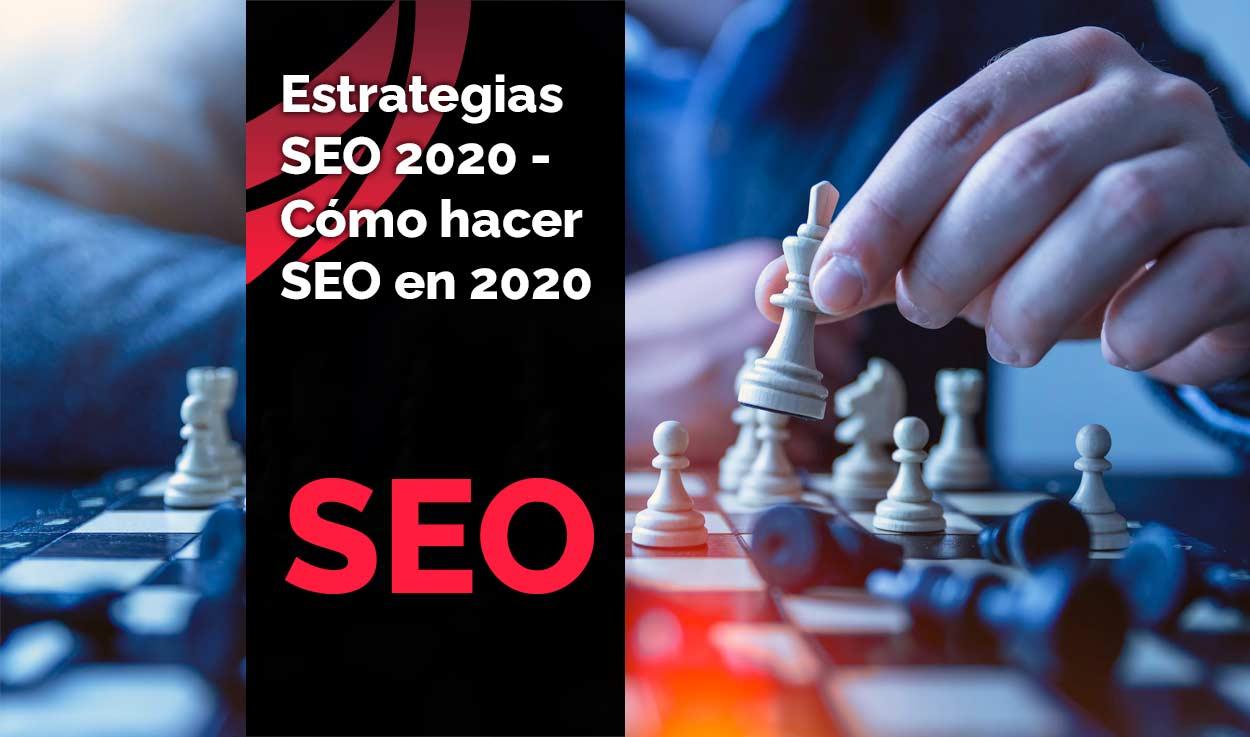 Estrategias SEO 2020. Cómo hacer SEO en 2020