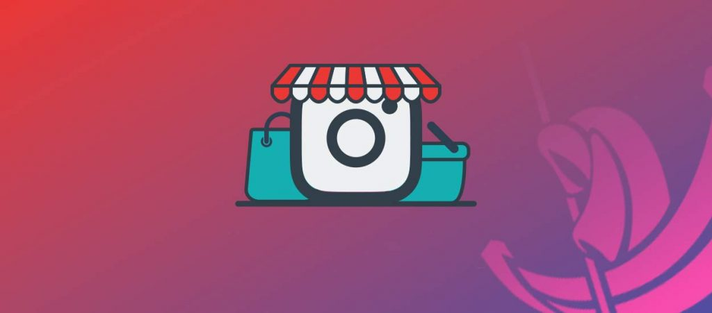 Como empezar a vender en Instagram Shopping