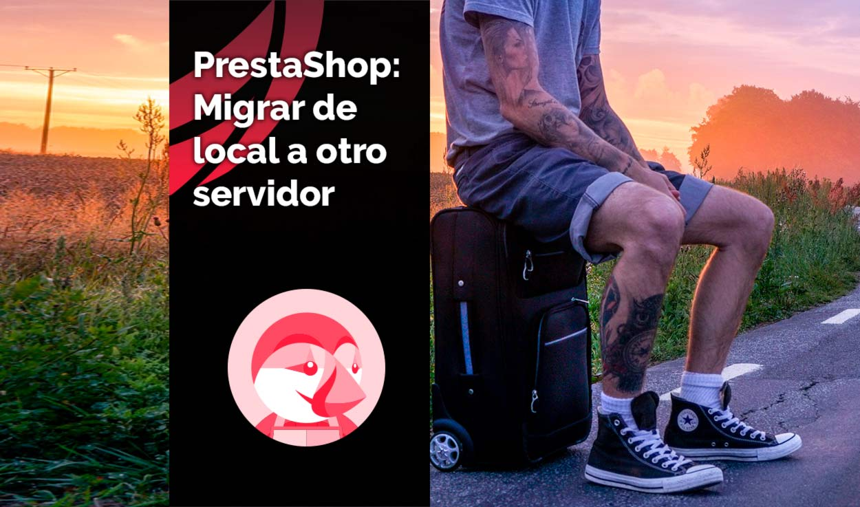 Migrar PrestaShop de local a otro servidor