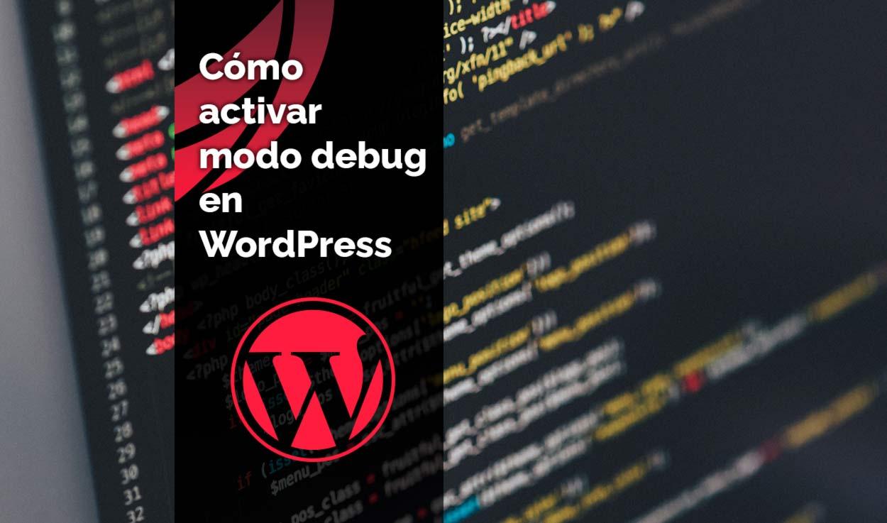 Cómo activar modo debug en WordPress
