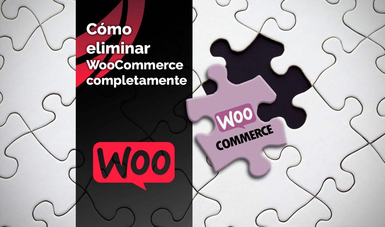 Cómo eliminar WooCommerce completamente