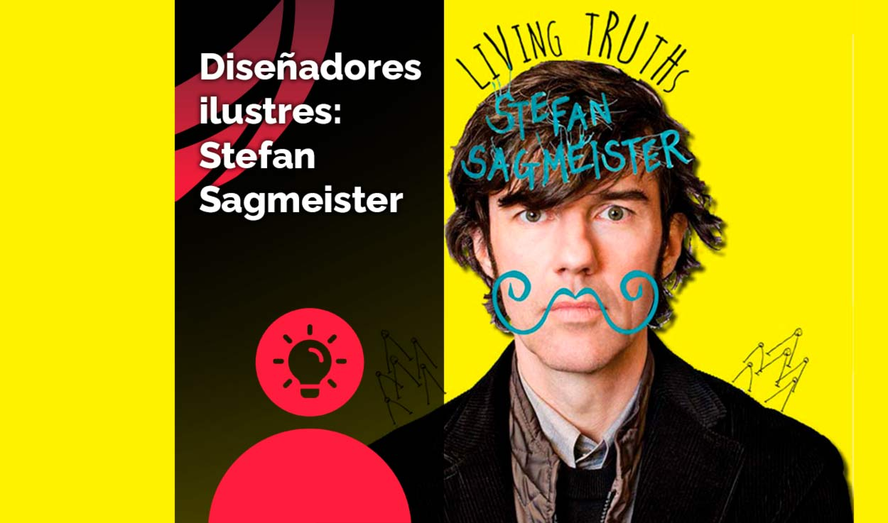 Diseñadores ilustres: Stefan Sagmeister