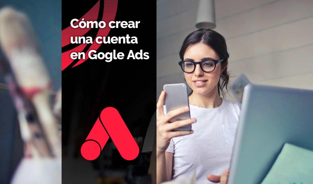 Cómo crear una cuenta de Google Ads (Adwords)