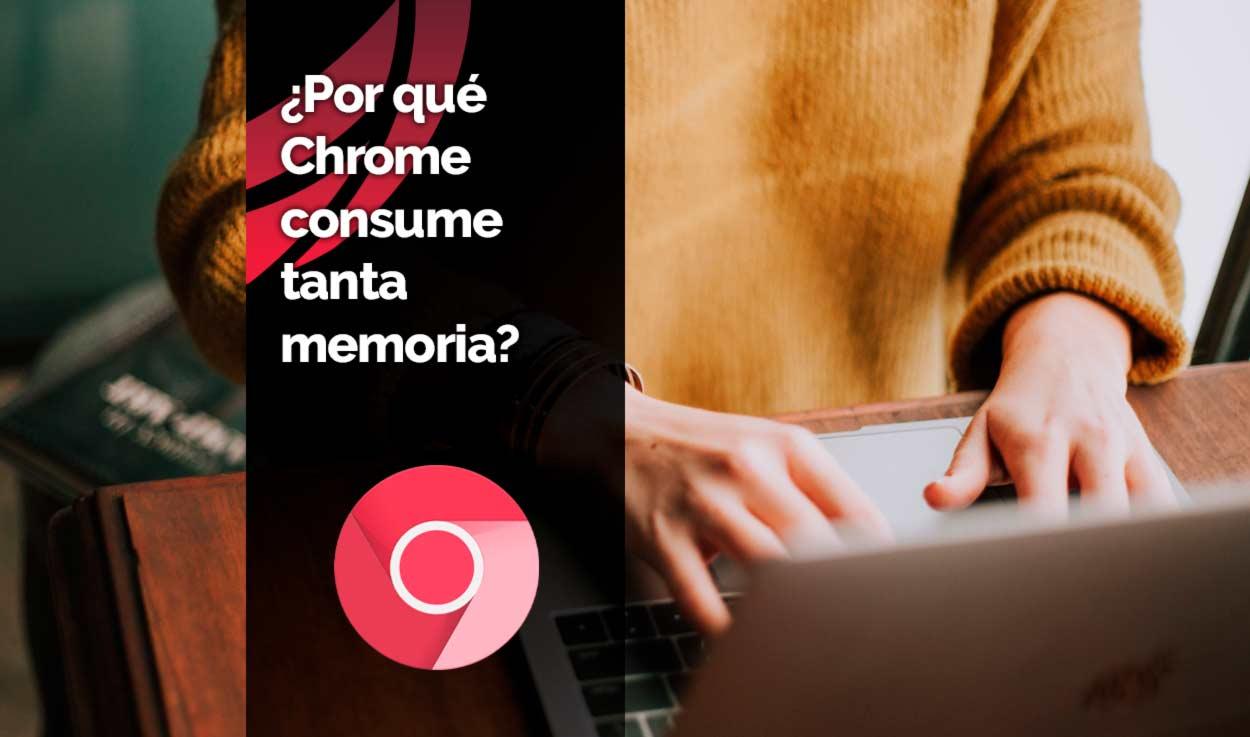 ¿Por qué Chrome consume tanta memoria y qué puedo hacer para solucionarlo?