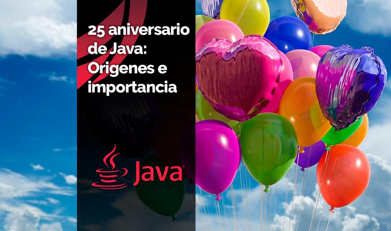 25 aniversario de Java: Orígenes e importancia