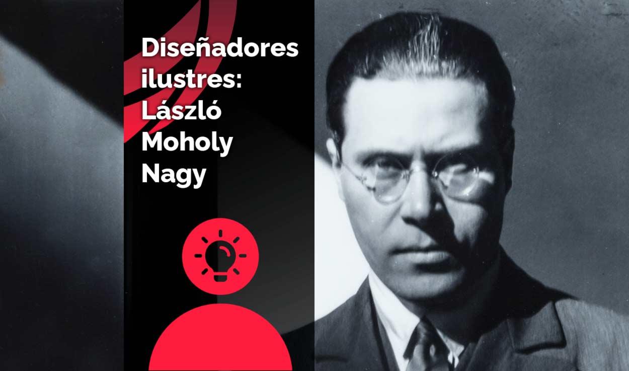 Diseñadores ilustres: László Moholy-Nagy