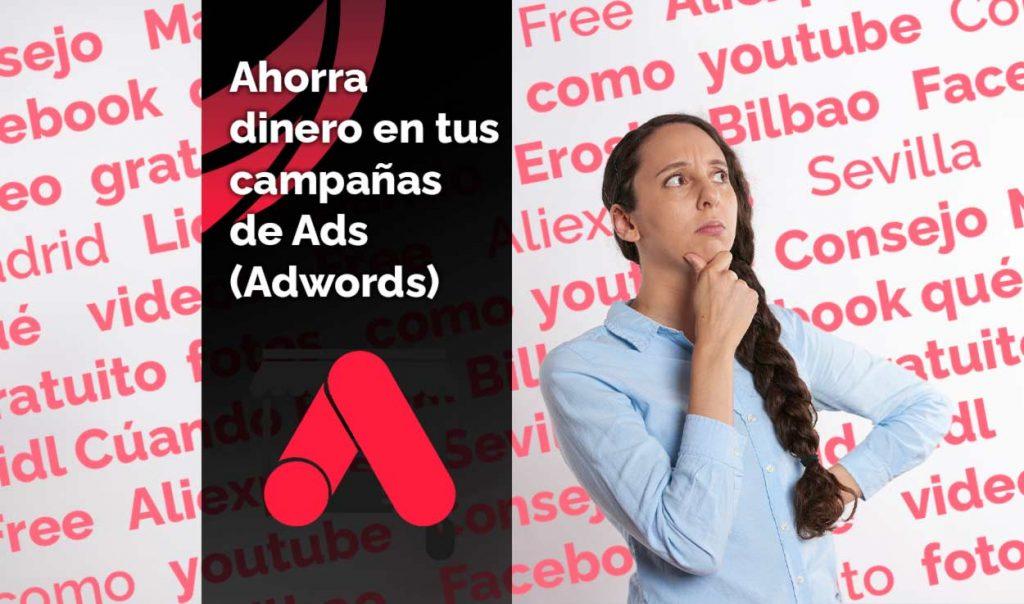 Ahorra en tus campañas de Google Ads
