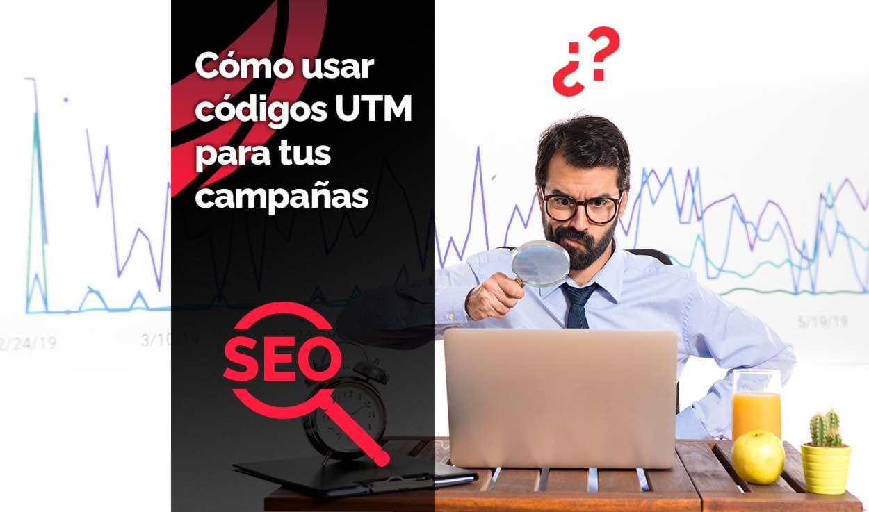 Cómo usar códigos UTM en tus campañas
