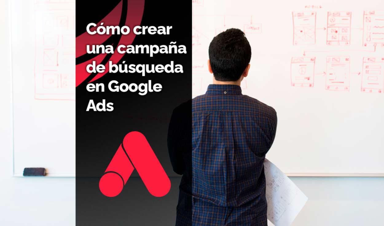 Cómo crear una campaña de búsqueda en Google Ads (Adwords)