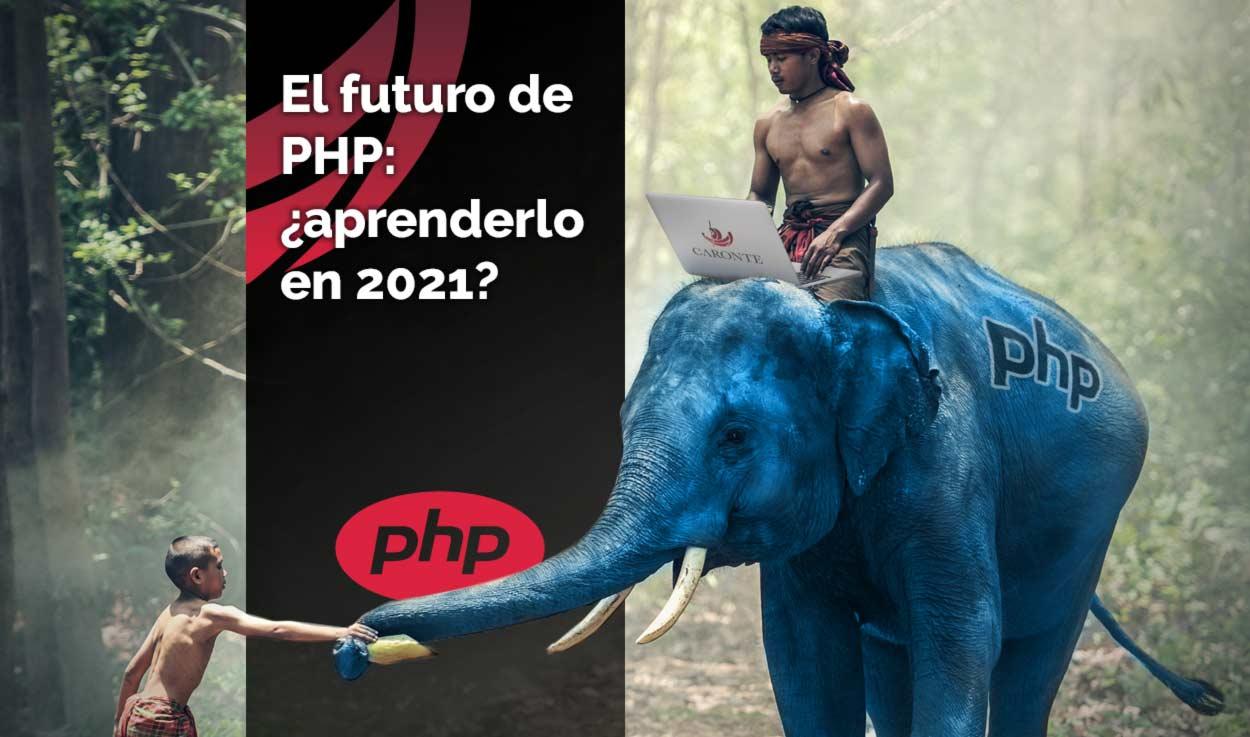 El futuro de PHP: ¿aprenderlo en 2021?