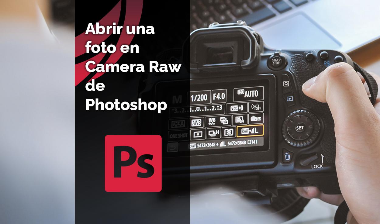 Cómo abrir una foto en Camera Raw de Photoshop