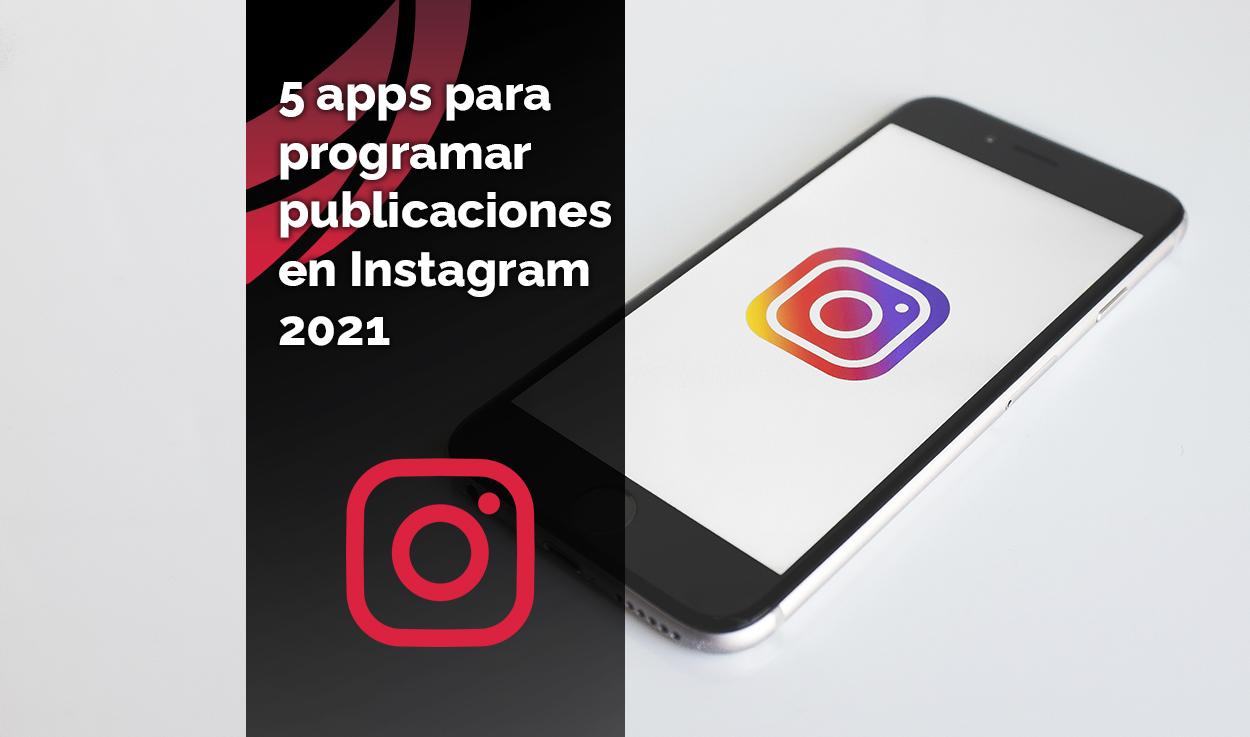 5 apps para programar publicaciones en Instagram 2021