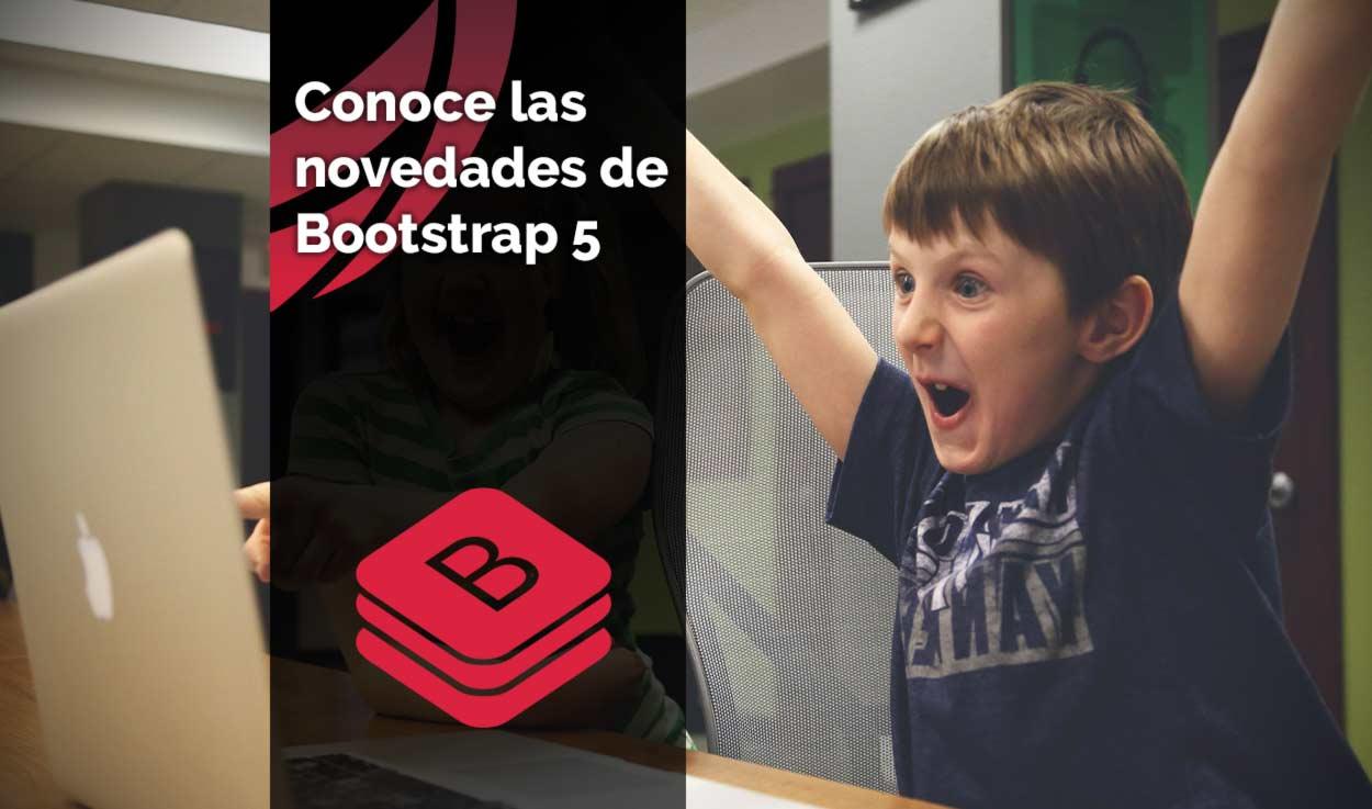 ¿Cuáles son las novedades de Bootstrap 5?