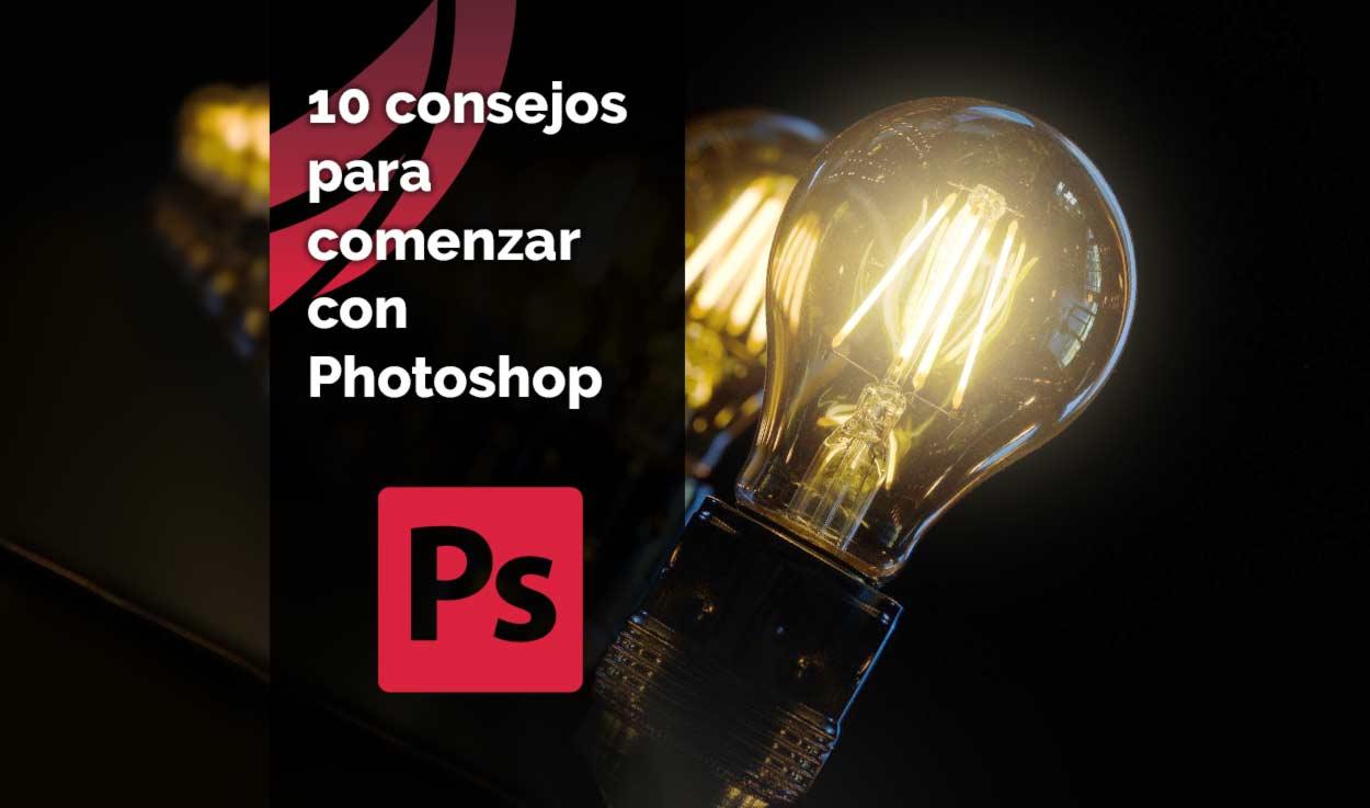 10 consejos para comenzar con Photoshop