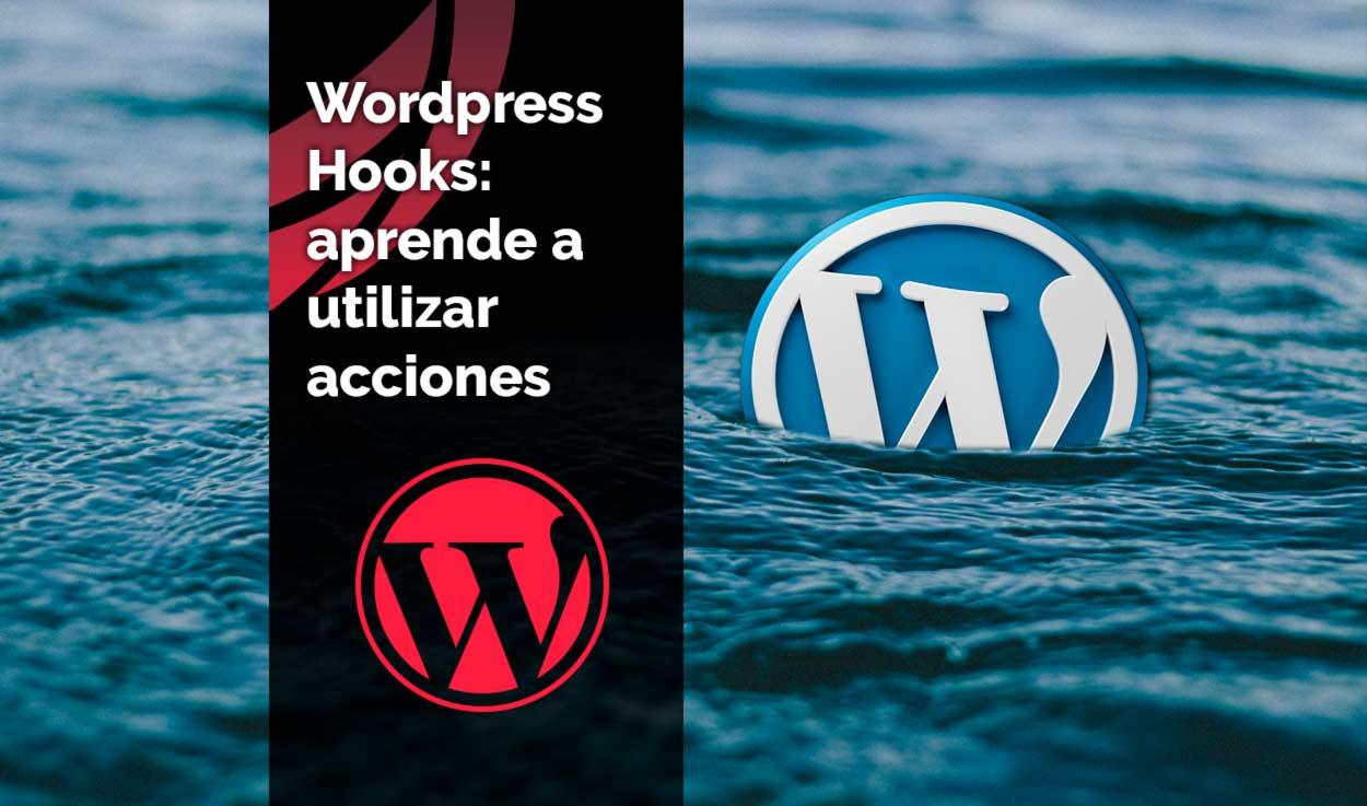Aprende qué son los wordpress hooks y cómo utilizar acciones