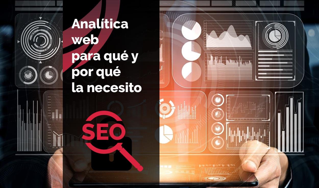 Analítica web, para qué sirve y por qué la necesito