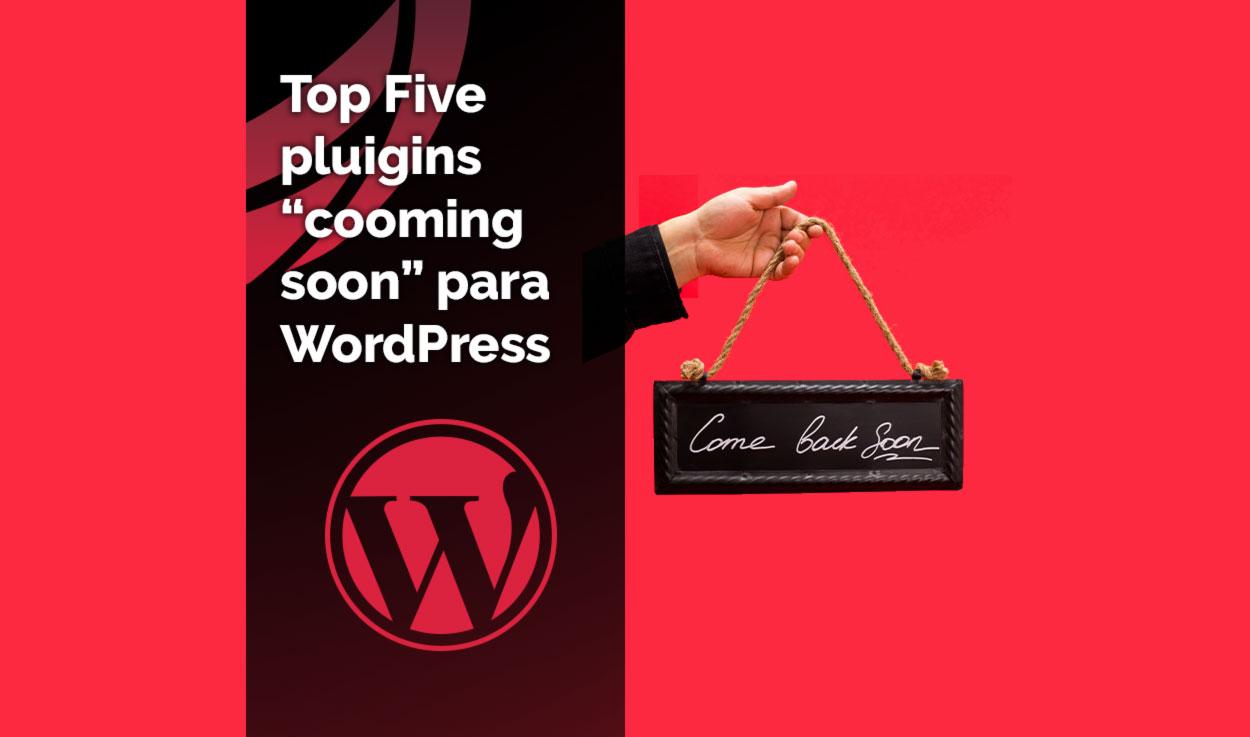 El Top Five de los mejores plugins de comming soon para WordPress