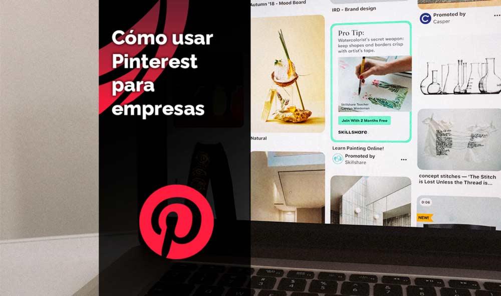 Cómo usar Pinterest para empresas este 2021