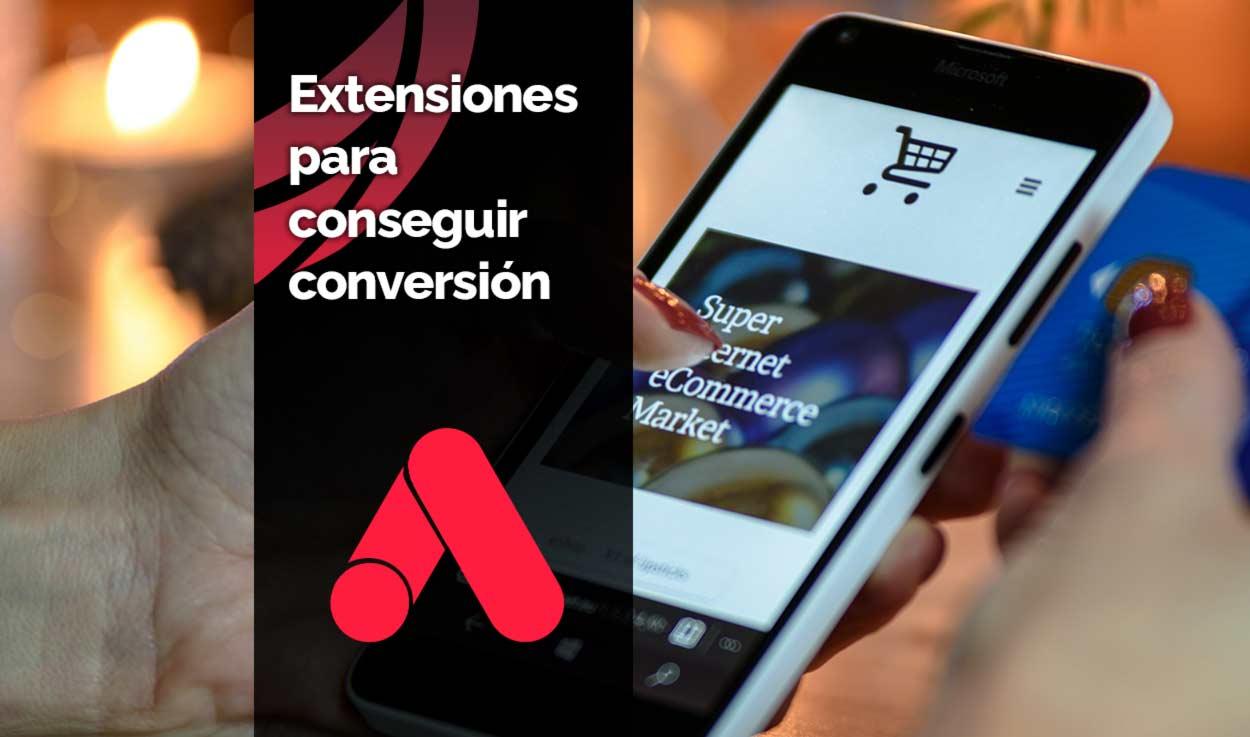 Extensiones Ads para que los clientes completen una conversión en tu sitio web
