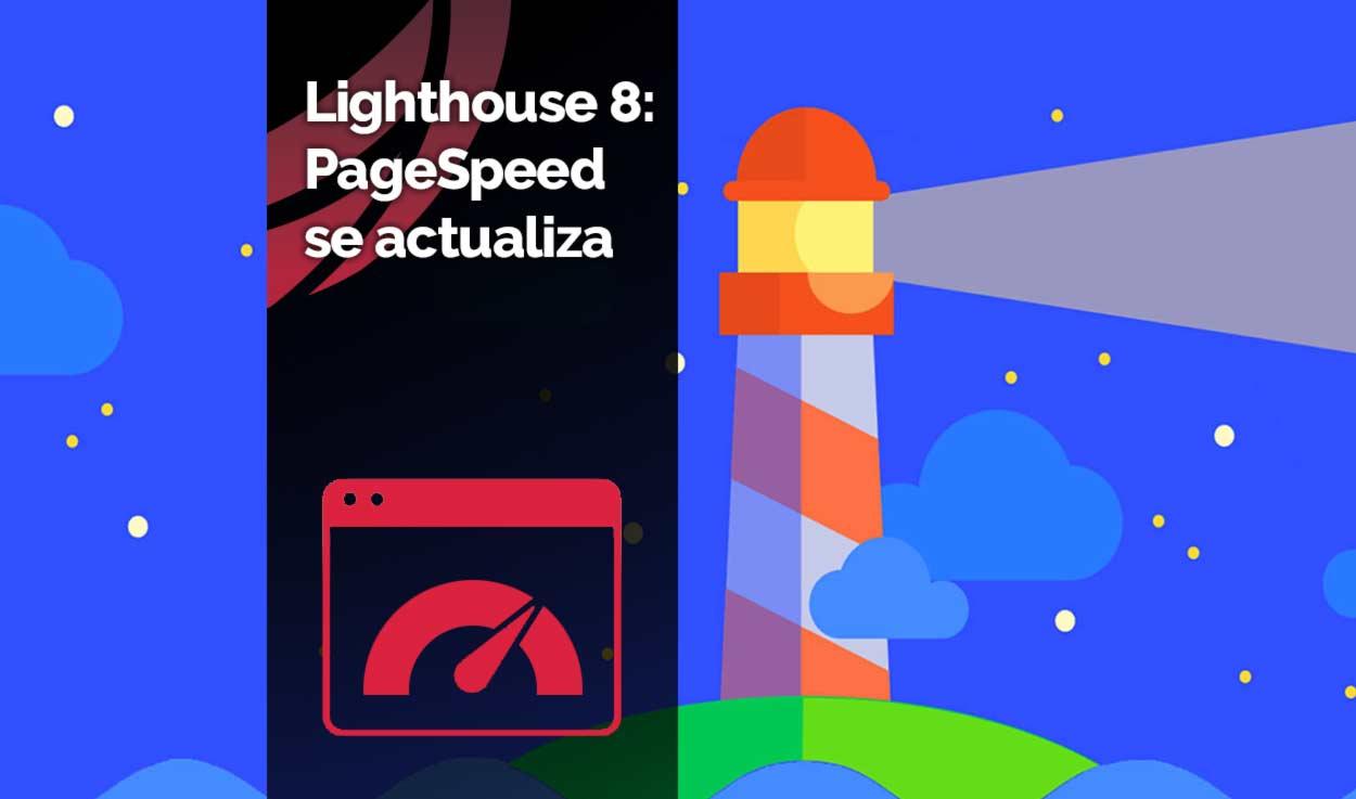 Lighthouse 8, la nueva actualización de PageSpeed