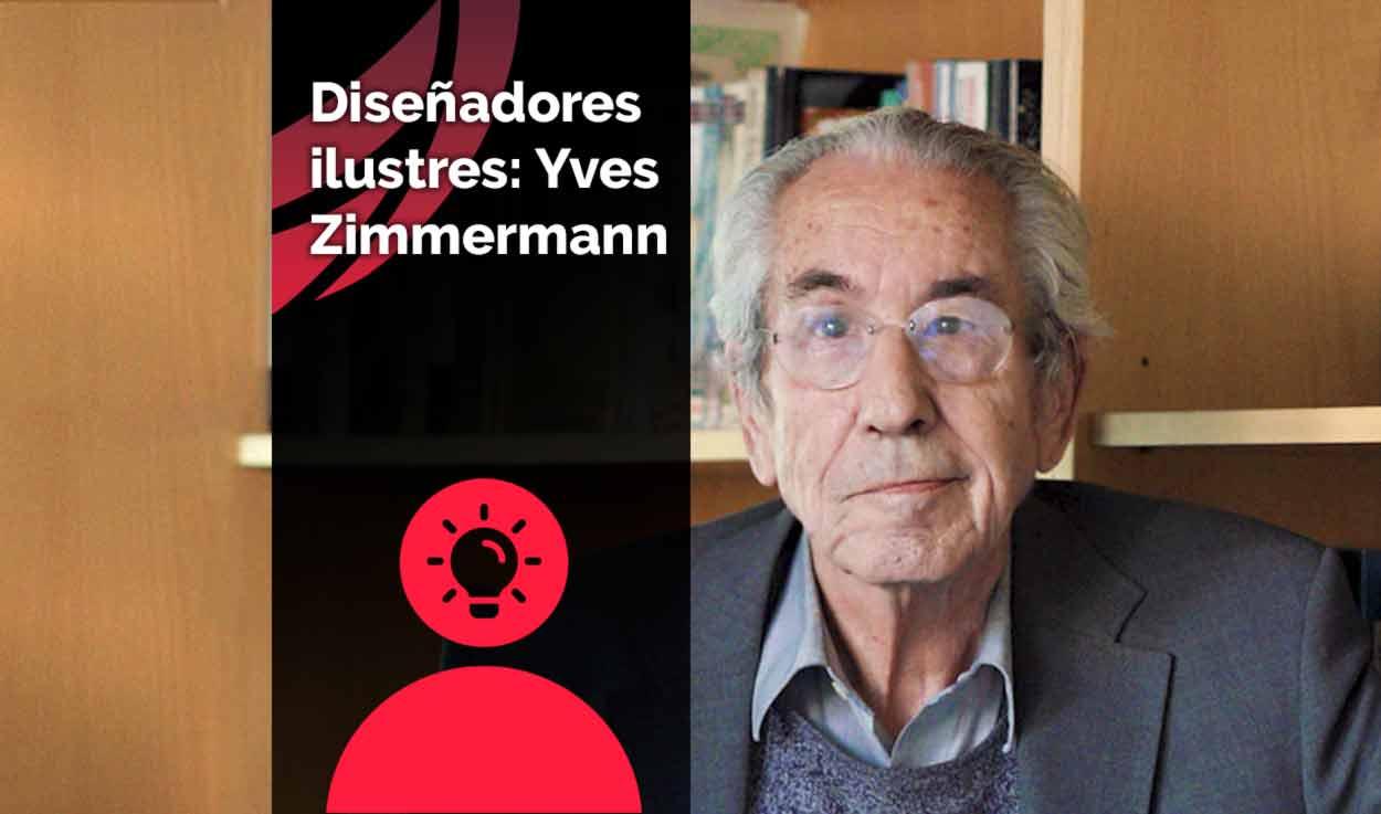 Diseñadores ilustres: Yves Zimmermann