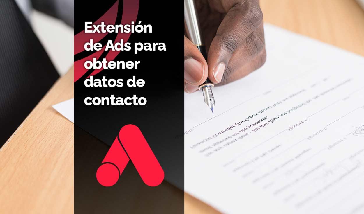 Extensiones de Ads para que los usuarios nos dejen sus datos de contacto