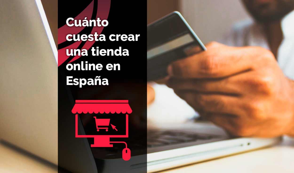 ¿Cuánto cuesta crear una tienda online en España? (4/5)