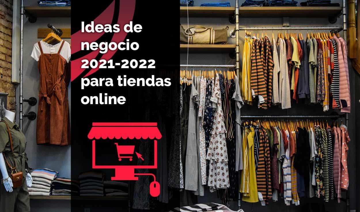 Ideas de negocio para tiendas online 2021-2022 (2/5)