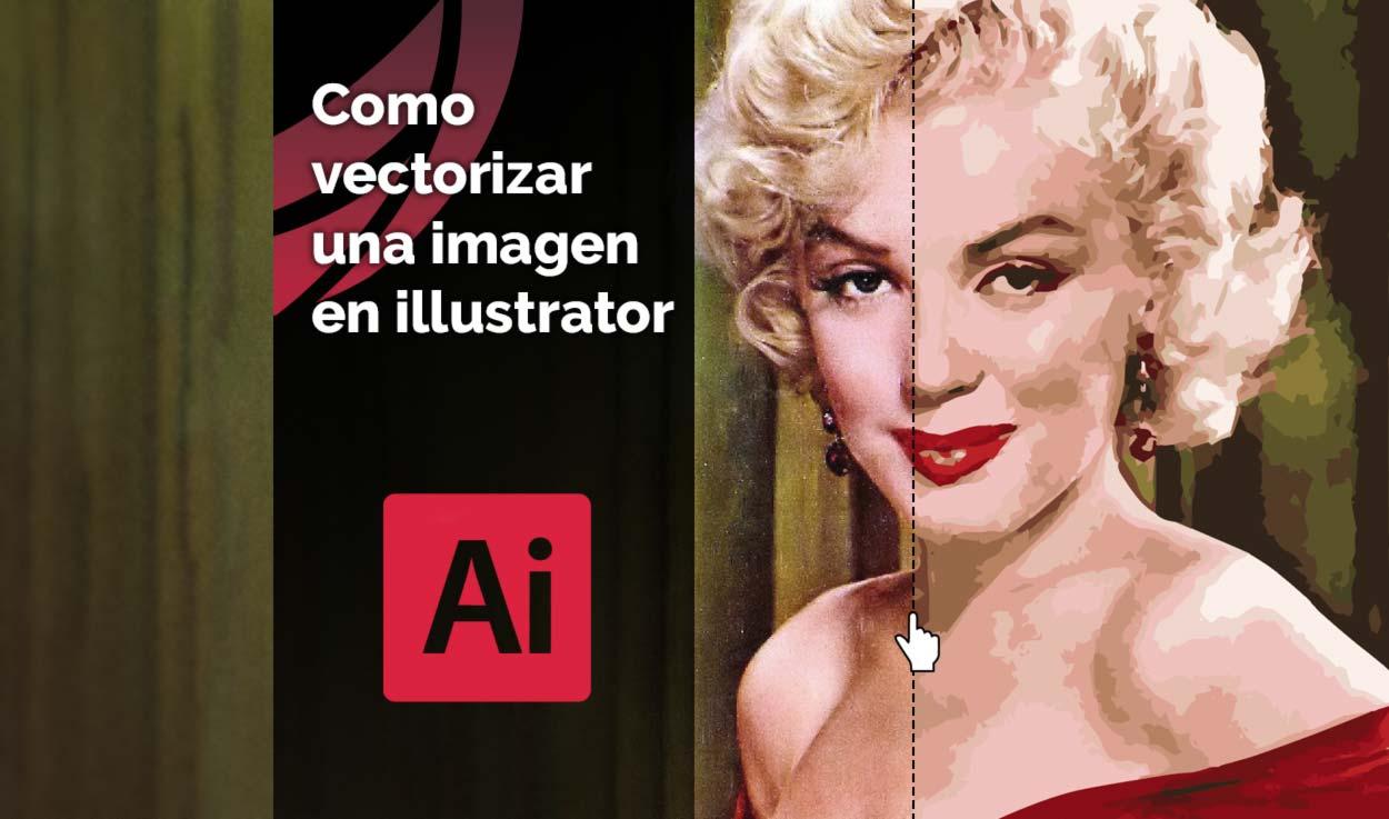 Cómo vectorizar una imagen en Illustrator